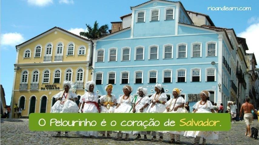 History of Salvador in Brazil. O Pelourinho é o coração de Salvador.