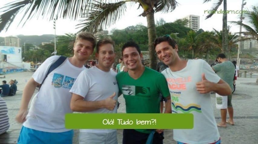 Example with tudo bem in Portuguese: Olá! Tudo bem?