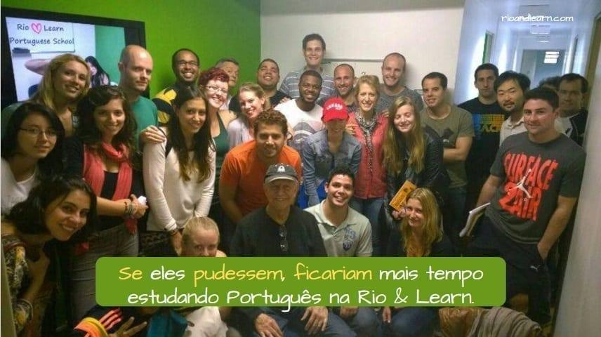 Condicional em português. Se ele pudessem, ficariam mais tempo estudando português na Rio & Learn.