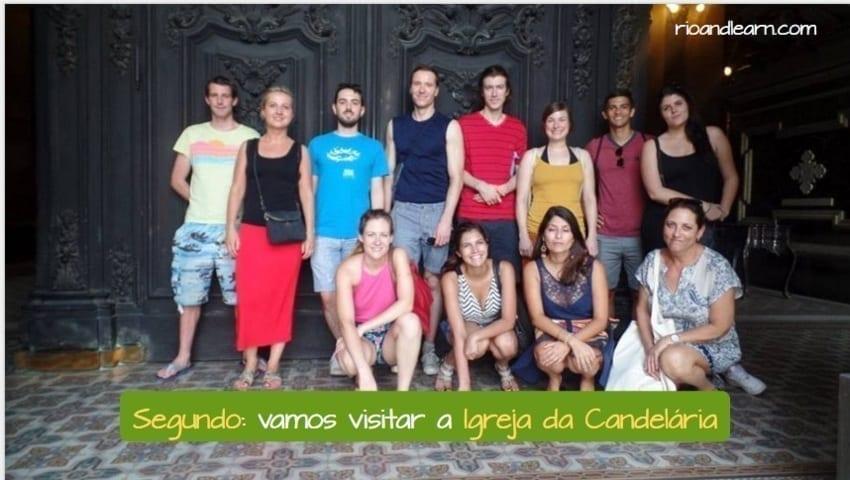 Ejemplo con los números ordinales en portugués: Segundo: vamos visitar a Igreja da Candelária.