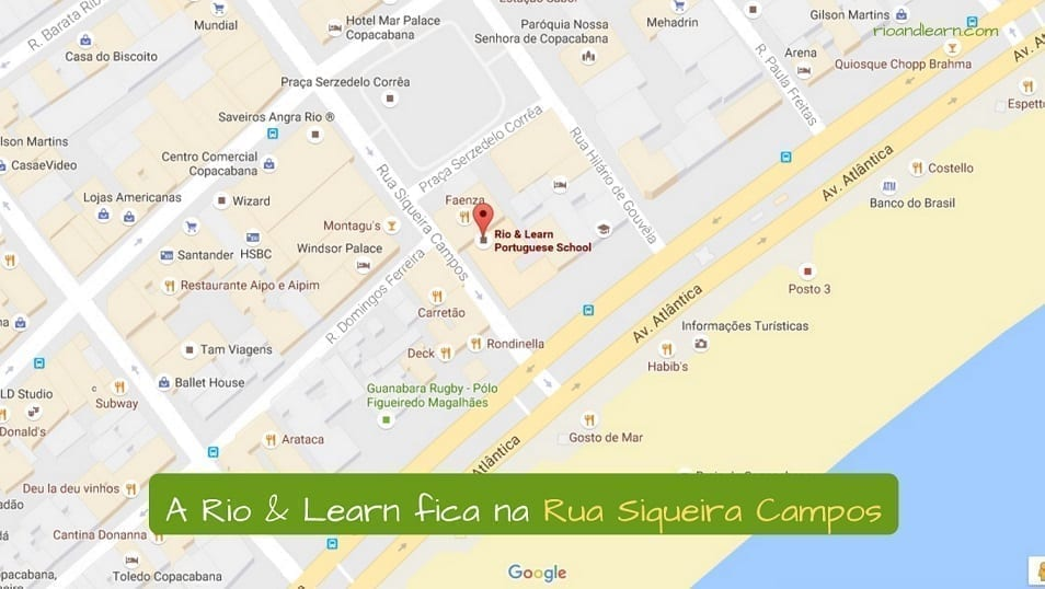 Example about Road in Portuguese: A Rio & Learn fica na Rua Siqueira Campos.