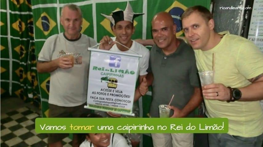 Tomar vs beber in Portuguese. Vamos tomar uma caipirinha no Rei do Limão.