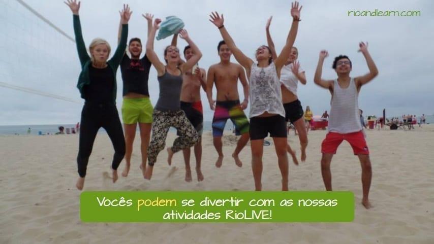 Conjugação do Verbo Poder em Português. Vocês podem se divertir com as nossas atividades RioLIVE!