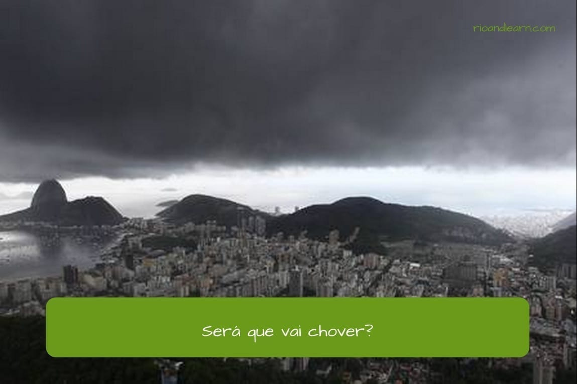 Será em Português. Será in Portuguese. Será que vai chover?