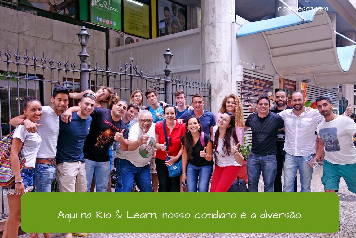 Cotidiano. Aqui na Rio& Learn nosso cotidiano é diversão.