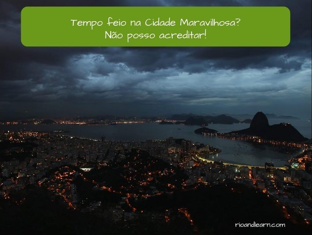Present tense of Poder in Portuguese. Example sentence Simple present of verb Poder in Portuguese: Tempo feio na Cidade Maravilhosa? Não posso acreditar!