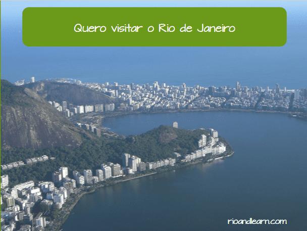 Verbo Querer no Presente em Português. Quero visitar o Rio de Janeiro.